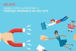 Saiba como aumentar o tráfego orgânico no seu site